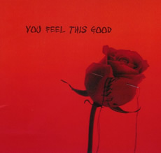 You Feel This Good CD Cover