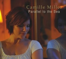 Camille Miller - Parallel to the Sea - CD Cover