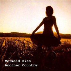 Mermaid Kiss - Another Country - Album Cover