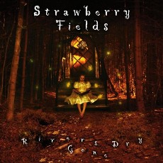 Strawberry Fields - Rivers Gone Dry - CD Cover